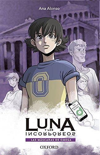 Las máscaras de Omega (Luna y los Incorpóreos) por Ana Isabel Conejo Alonso