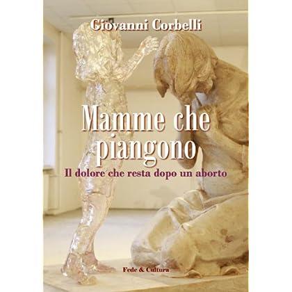 Mamme Che Piangono (Collana Quaderni Vol. 8)