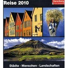 Harenberg Kulturkalender Reise 2010: Städte, Menschen, Landschaften