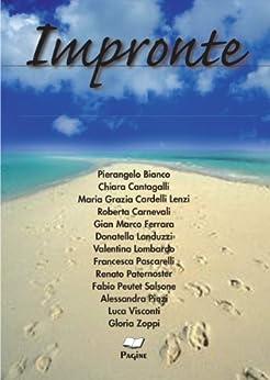Impronte 32 di [BIANCO, PIERANGELO, CANTAGALLI, CHIARA, LENZI, MARIA GRAZIA CARDELLI, CARNEVALI, ROBERTA, FERRARA, GIAN MARCO, LANDUZZI, DONATELLA, LOMBARDO, VALENTINA, PASCARELLI, FRANCESCA, PATERNOSTER, RENATO, SALSONE, FABIO PEUTET]