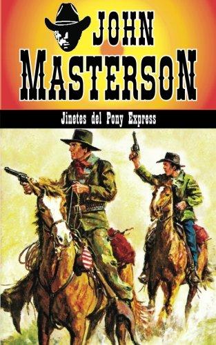 Jinetes del Pony Express: Volume 2 (Coleccion Oeste) por John Masterson