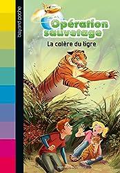 Opération sauvetage, Tome 3 : La colère du tigre