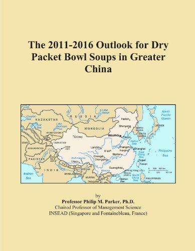 The 2011-2016 Outlook for Dry Packet Bowl Soups in Greater China China Soup Bowl