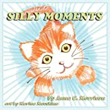 Silly Moments by Anna C. Morrison (2010-03-10)