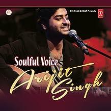 Soulful Voice - Arijit Singh