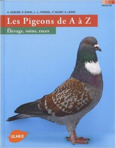 Les pigeons de A  Z de Anthime Leroy ,Alain Debord,Ren Evain ( 13 septembre 2012 )