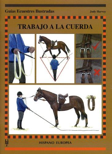 Trabajo a la cuerda (Guías ecuestres ilustradas) por Judy Harvey