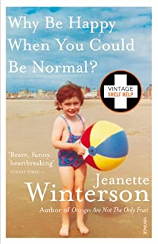 Why Be Happy When You Could Be Normal? par [Winterson, Jeanette]