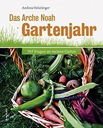 Das Arche Noah Gartenjahr. 365 Fragen an meinen Garten
