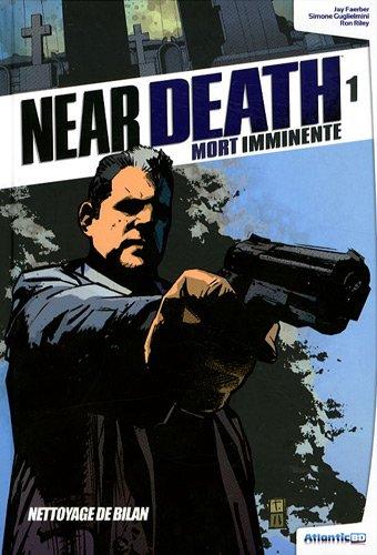 Near Death, Mort Imminente - Tome 1 : Nettoyage de bilan