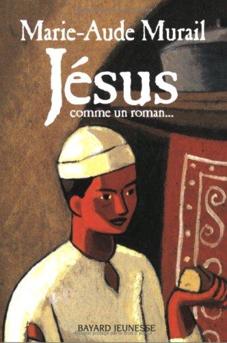 Jésus : Comme un roman par Marie-Aude Murail