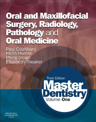 Master Dentistry: Volume 1: Oral and Maxillofacial Surgery, Radiology, Pathology and Oral Medicine, 3e by Coulthard BDS MFGDP MDS FDSRCS PhD, Paul, Horner BChD M (2013) Paperback