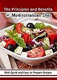 Mediterranean Diet: The Principles and Benefits of Mediterranean Diet