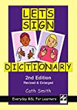 LET'S SIGN DICTIONARY Everyday BSL for Learners: 2nd Edition Revised & Enlarged (British Sign Language) (LET'S SIGN BSL) (English Edition)