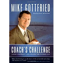 Coach's Challenge: Faith, Football, and Filling the Father Gap by Mike Gottfried (2007-09-11)