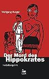 Der Mord des Hippokrates: Heidelberg-Krimi