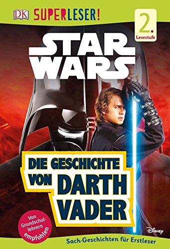 SUPERLESER! Star Wars Die Geschichte von Darth Vader: 2. Lesestufe Sach-Geschichten für Erstleser