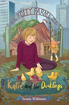 Katie and the Ducklings (City Farm Book 4) by [Williams, Jessie]