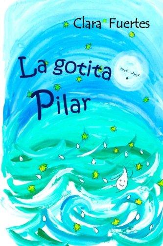 La gotita Pilar: El ciclo del agua: Volume 2 (Coleccion: un paseo entre emociones)