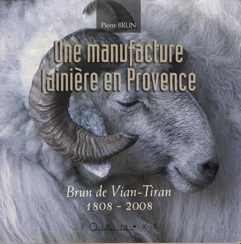 Une Manufacture lainière en Provence : Brun de Vian-Tiran