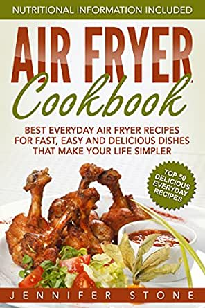 Air Fryer Ookbook Best Everyday Air Fryer Recipes For