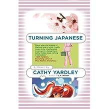 Turning Japanese by Cathy Yardley (2009-04-14)