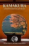 Kamakura: A Photographic Journey (English Edition)