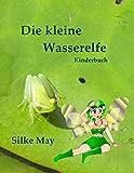 Die kleine Wasserelfe: Kinderbuch