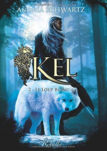 Kel : 2 - le loup blanc