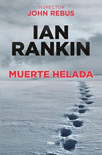 Muerte helada (Inspector John Rebus nº 7) por Ian Rankin