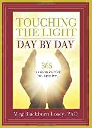 Touching The Light, Day By Day: 365 Illuminations to Live By by Meg Blackburn Losey (2012-11-30)