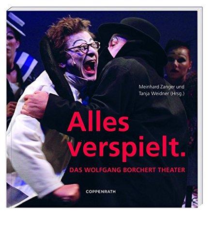 (Alles verspielt.: Das Wolfgang Borchert Theater)