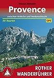 Provence: zwischen Ardèche und Verdonschlucht – 50 Touren