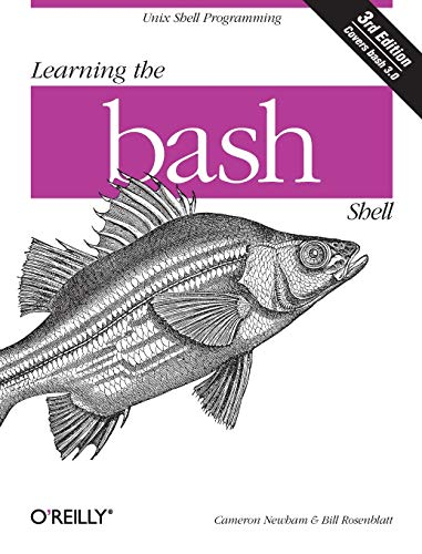 Learning the bash Shell: Unix Shell Programming (In a Nutshell (O'Reilly)) -