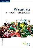Meeresschutz: Von der Rettung des blauen Planeten (Politische Ökologie) - oekom e.V.