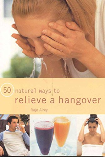 [(50 Natural Ways to Relieve a Hangover)] [By (author) Raje Airey] published on (February, 2004)
