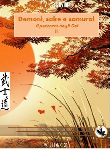 Il percorso degli Dei (Demoni, sake e samurai Vol. 2)