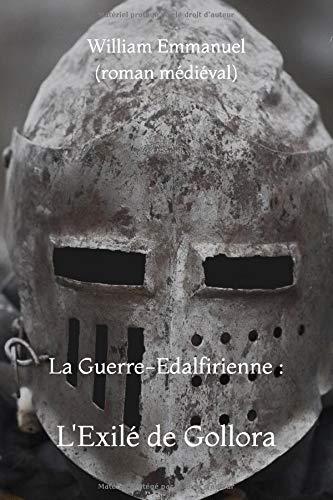 La Guerre-Edalfirienne : L'Exilé de Gollora