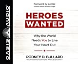 Heroes Wanted: Why the World Needs You to Live Your Heart Out