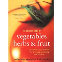 Complete Book Of Vegetables, Herbs And Fruits