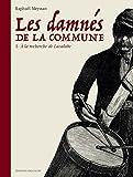 Les Damnés de la Commune 01 - À la recherche de Lavalette T01