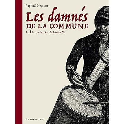Les Damnés de la Commune 01: À la recherche de Lavalette T01