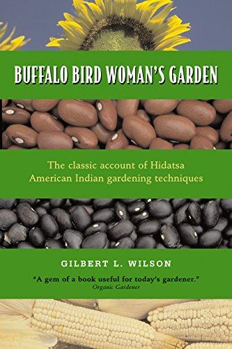 Buffalo Bird Woman's Garden: Agriculture of the Hidatsa Indians (English Edition)