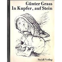 Günter Grass - In Kupfer, auf Stein
