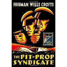Pit-Prop Syndicate (Detective Club Crime Classics)