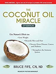 The Coconut Oil Miracle: 5th Edition by Bruce Fife CN ND (2015-03-03)