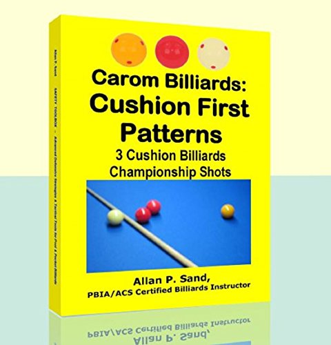 Carom Billiards: Cushion First Patterns: 3-Cushion Billiards Championship Shots (English Edition) por Allan Sand