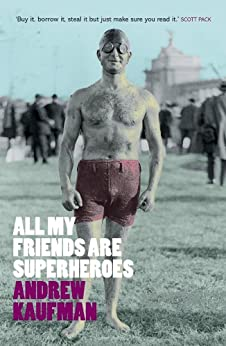 All My Friends are Superheroes by [Kaufman, Andrew]