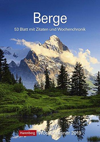 Berge 2019 Wochenplaner: 53 Blatt mit Zitaten und Wochenchronik