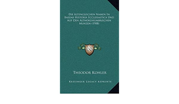 Buy Die Altenglischen Namen In Baedas Historia Ecclesiastica Und Auf